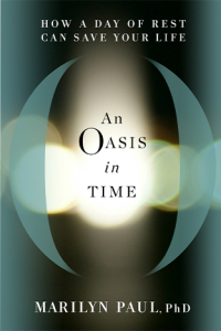 An Oasis in Time How a Day of Rest Can Save Your Life